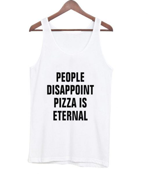 https://cdn.shopify.com/s/files/1/0985/5304/products/people_disappoint_pizza_is_eternal.jpg?v=1449025554
