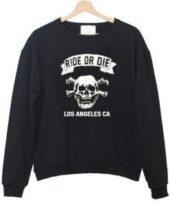 ride or die sweatshirt