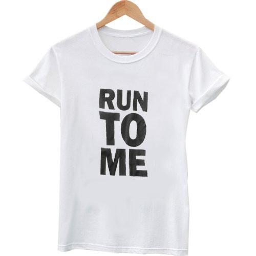 https://cdn.shopify.com/s/files/1/0985/5304/products/run_to_me_shirt.jpeg?v=1448640558