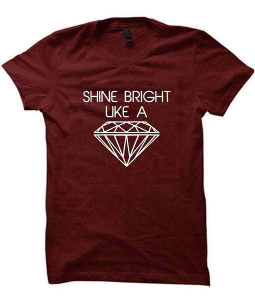 https://cdn.shopify.com/s/files/1/0985/5304/products/shine_bright_like_a_diament_tshirt.jpg?v=1469428901