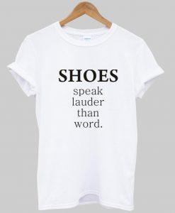 shoes speak T shirt