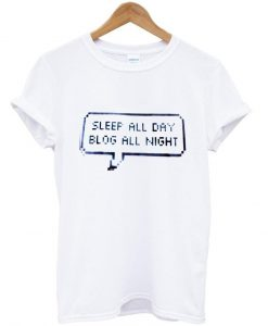 sleep all day tshirt