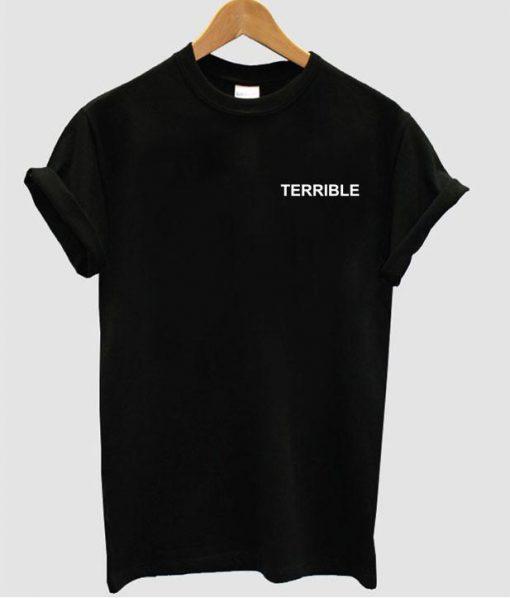https://cdn.shopify.com/s/files/1/0985/5304/products/terrible_shirt.jpg?v=1469257986