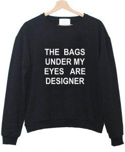 the bags under sweatshirt