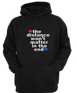 the distancewon't hoodie