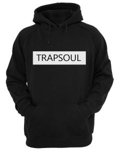 trapsoul hoodie