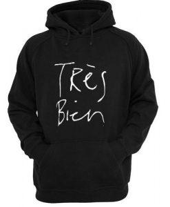 tres bien hoodie