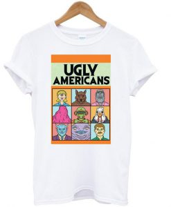 ugly americans t shirt