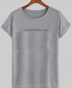 unicorns are real T shirt