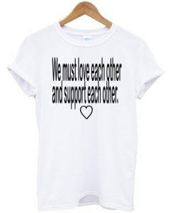 we must love tshirt