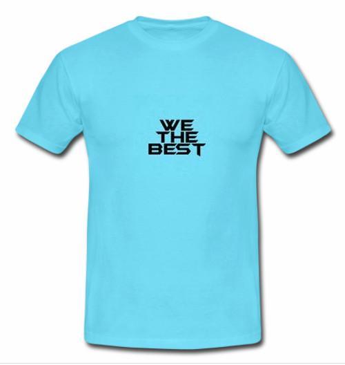 https://cdn.shopify.com/s/files/1/0985/5304/products/we_the_best_tshirt.jpg?v=1475472249