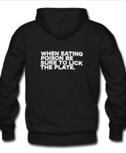 when eating poison be hoodie