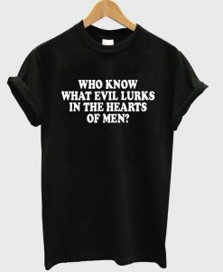 who know what evil T shirt