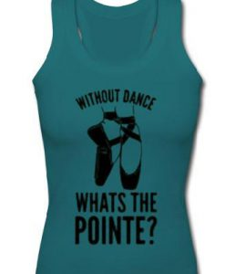 without dance whats the pointe taanktop