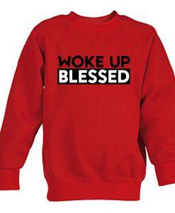 woke up blessed  switer