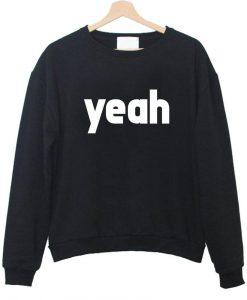 yeah  sweatshirt