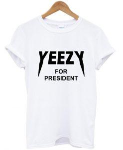 yeezy for president shirt