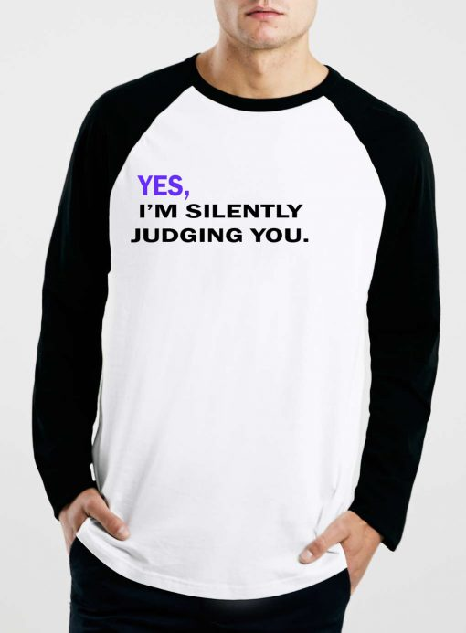 https://cdn.shopify.com/s/files/1/0985/5304/products/yes_i_m_silently_judging_you_reglan_white_black.jpg?v=1459133751
