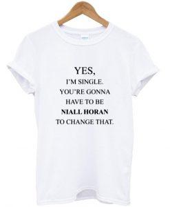 yes i'm single T shirt