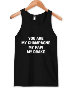 you are my champagne Tank Top