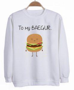 you my baegur sweatshirt best friend sweatshirt