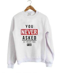 you never sweatshirt