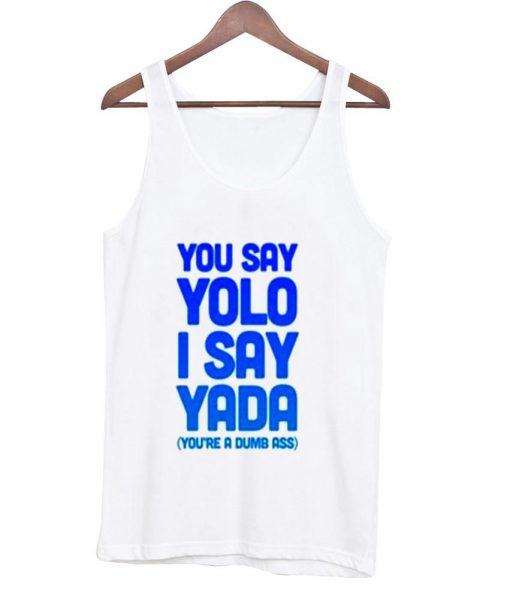 https://cdn.shopify.com/s/files/1/0985/5304/products/you_say_yolo_taktop.jpg?v=1470363240