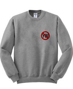 you Sweatshirt