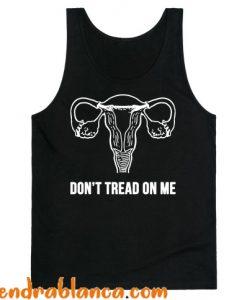 Don't Tread On Me (Pro-Choice Uterus) Tank Top (KM)