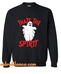 That's The Spirit Sweatshirt (KM)