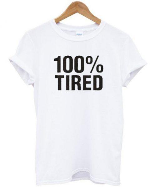 100 % Tired T Shirt KM