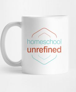 Homeschool Unrefined Mug KM