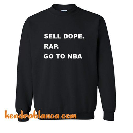 Sell Dope Rap Go To Nba Sweatshirt (KM)