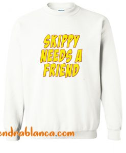 Skippy Needs A Friend Edbassmaster Sweatshirt (KM)