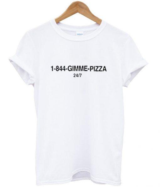 1 844 Gimme Pizza T-Shirt KM