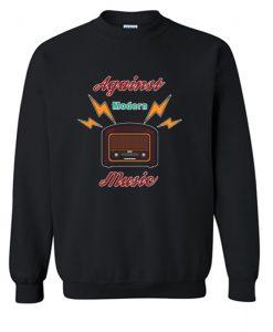 Against Modern Music Sweatshirt (KM)
