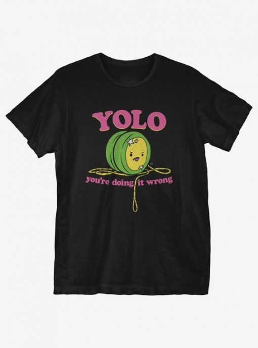 Doing YOLO Wrong T-Shirt KM