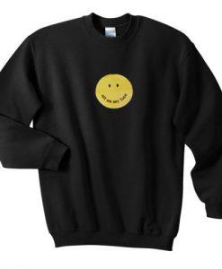 Sit On My Face Smiley Sweatshirt KM