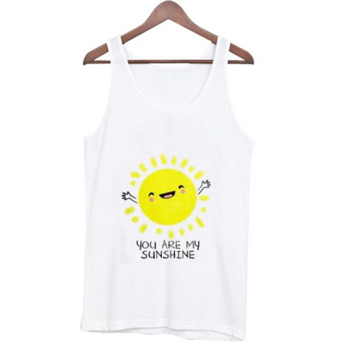 Youre Are My Sunshine Tank Top KM