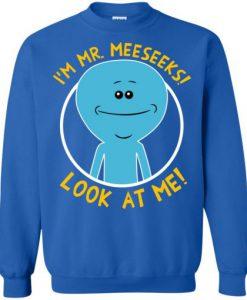 Rick And Morty I Am Mr Meeseek Sweatshirt KM