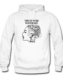 The Future Is Female Hoodie KM