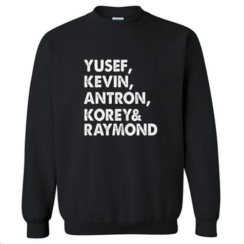 Yusef Kevin Antron Korey Raymond Sweatshirt KM