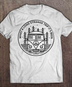 What a long strange trip it's been T Shirt KM