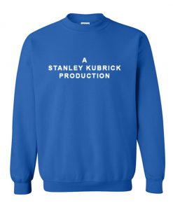 A Stanley Kubrick Production Sweatshirt KM