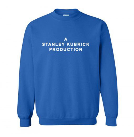 A Stanley Kubrick Production Sweatshirt KM