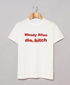 Woody Allen Die Bitch T-Shirt KM