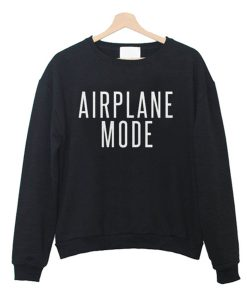 Airplane Mode Sweatshirt KM