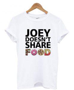 Joey Doesn't Share Food Friends TV Show T Shirt KM