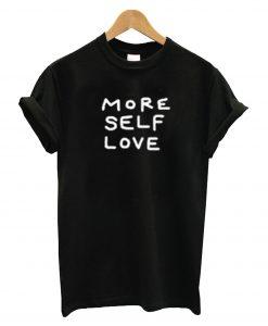 More Self Love T Shirt KM