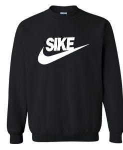 Sike Just Do It Crewneck Sweatshirt KM